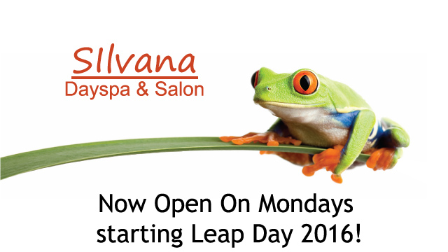 2016 Silvana Dayspa & Salon Open Mondays Bristol, CT, leap year, leap day, massage, facial, manicure, wax, hair, body treaments